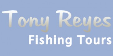 Tony Reyes Fishing Tours